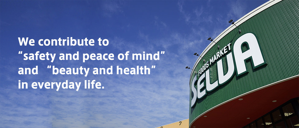 "We contribute to ""safety and peace of mind"" and ""beauty and health"" in everyday life."